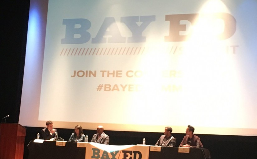 Thoughts from the #BayEdSummit Panel